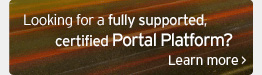 Looking for a fully supported, certified Portal Platform?