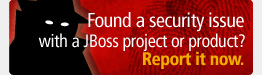 Found a security issues with a JBoss project or product ? Report it now.